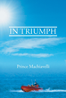 """Prince Machiavelli's newly released """"In Triumph"""" thoroughly delves into the theory of an individual's """"indomitable will to survive."""""""