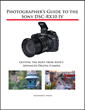 White Knight Press Releases Complete Guide Book for Sony DSC-RX10 IV Camera