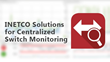INETCO Helps Banks, Processors and IADs Improve Availability with Centralized Switch Application Performance Monitoring