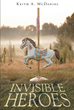 "Keith McDaniel's Newly Released ""Invisible Heroes"" is A Captivating Story of the Deep Connection Life-Hardened Adults Have With A Carousel at Columbia Gardens"