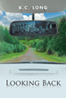 "K.C. Long's Debut Novel ""Looking Back"" is a Suspenseful Tale that Centers its Theme on the Overshadowing Idea of Death"
