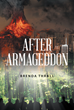 "Brenda Thrall's new book ""After Armageddon"" is the riveting story of eleven strangers who are thrown together to rebuild their lives after the end of the world."