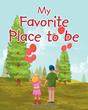 "Author Kathleen Waters's newly released ""My Favorite Place To Be"" explains death to young readers struggling to understand the loss of a loved one."