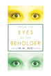 "M.M. Ber's new book ""From the EYES of the BEHOLDER"" narrates the author's life, his struggles, and triumphs that influenced his perspective in living."
