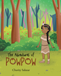 "Charity Salazar's new book ""The Adventures of PowPow"" is a fantastic tale filled with fabled characters and magical adventures."