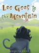 "Cherita Ford's New Book ""Leo Goes to the Mountain"" is an Imaginative Story About a Unique Lion's Struggle of Understanding the Importance of Following Rules."