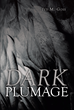 "Jed M. Goss's New Book ""Dark Plumage"" is a Gripping Tale in Which Family Intrigue and Psychiatric Illness Collide"