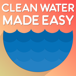 Clean Water Made Easy Podcast Goes Live!