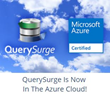 QuerySurge is Now in the Microsoft Azure Cloud