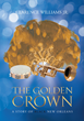 "Clarence Williams Jr.'s new book ""The Golden Crown: A Story of Black New Orleans"" is a candid look at the complex Black and Mardi Gras Indian cultures of New Orleans."
