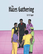 "Author D. M. Fayer's Newly Released ""The Hazes Gathering"" is a Story About the Love of the Lord and Savior Jesus Christ"