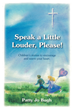 "Author Patty Jo Bugh's newly released ""Speak A Little Louder, Please?"" tells the stories of the young students who brought joy and inspiration to a speech therapist."