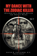 "Author David W. Coutcher's newly released ""My Dance with the Zodiac Killer"" is a chilling and suspenseful reflection on encounters with a serial killer"