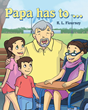 "Author R.L. Flournoy's Newly Released ""Papa Has To..."" Is the Story of a Grandfather of Three and Many of the Activities He Enjoys with His Grandchildren"