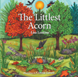 "Author Lisa Lentino's Newly Released ""The Littlest Acorn"" is a Beautifully Illustrated Story About an Acorn's Journey of Discovering and Sharing its Gifts as it Grows"