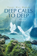 "Terry May Marsh's Newly Released ""Deep Calls to Deep: A Devotional"" Is a Collection of Devotionals to Inspire Readers to Accept the Love Described in the Holy Bible"