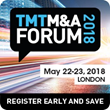 TMT M&A Forum 2018 Expanded to meet Surge in Deal Activity in Telecom, Media and Tech