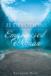 "Author Rainbow Huff's newly released ""31 Devotions for the Empowered Woman"" is a month of devotions created to remind women of the special place they hold in God's heart."