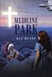 "Kat Munro's Newly Released ""Medicine Park"" Is The Enchanting Story of Margaret Jude's Obstacles That Lead Her to Having a Stronger Faith in God and Love for Hoyt Woods"