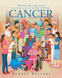 "Author Audrey Bollers's newly released ""Boredom Busters when Diagnosed with the Big C Word: CANCER"" shows cancer patients how to turn their treatment into an adventure."