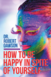 Inspirational Self-Help Book Provides Steps to Achieve Happiness in the New Year