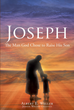 "Albert E. Weller and Judith Weller Gallucci's ""JOSEPH: The Man God Chose to Raise His Son"" Is a Historical Fiction About Joseph, Mary's Husband and Jesus's Stepfather"