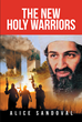 "Author Alice Sandoval's Newly Released ""The New Holy Warriors"" Is a Rescue Mission to Save Marc Bravo's Kidnapped Parents from the Grip of Radical Islam"