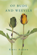 "Author Kofi Aidoo's New Book ""Of Buds and Weevils"" Is a Story of Family Life, Strength, and Often Times, Violence in a Ghanian Village."