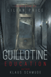 "Lilian Price's New Book ""Guillotine Education"" Details the Abusive Practices of the East German State Security (Stasi) as Experienced by Border Guard Manfred Smolka."
