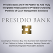 Presidio Bank and FTNI Partner to Add Truly Integrated Receivables to Presidio's Growing Portfolio of Cash Management Solutions