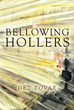 "Dez Tovar's New Book ""Bellowing Hollers"" Is a Horrifying Tale of a Small Town with Deadly Secrets Within Its Inhabitants"