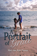 "Mary Ann Ruhl Thomas's Newly Released ""A Portrait of Grace"" Is a Poignant Story About a Mother and Her Daughter Who Both Learn How to Forgive Instead of Seeking Revenge"