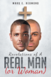 "Author Marq E. Redmond's Newly Released ""Revelations of a Real Man (or Woman)"" Is a Relatable Story That Encourages Readers to Reflect on Their Lives"
