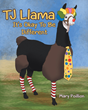 "Author Mary Poillion's Newly Released ""TJ Llama: It's Okay To Be Different"" is a Story That Teaches Young Children They Are Special Even When Others Treat Them Badly"