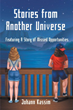 "Transformational Sci-Fi Book ""Stories from Another Universe"" Explores New Worlds"