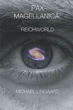 "New Sci-Fi Adventure, ""Pax Magellanica: Reichworld,"" Explores the Outer Reaches of Space"