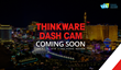 THINKWARE To Unveil Forthcoming Product Line Up at 2018 CES