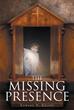 "Author Edward Kelley's Newly Released ""The Missing Presence"" Is a Riveting Tale of God, Satan, and Faith in the True Presence of Jesus Christ in the Eucharist"