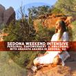 Shamangelic Healing Sedona Courses, Empowerment & Awakening Weekend Intensive, Shamanic healing