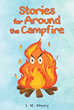 "I.M. Skeery's newly released ""Stories for Around the Campfire"" is a collection of short tales to broaden the imagination and disconnect from technology."