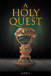 "Author MHH3's Newly Released ""A Holy Quest"" Is The Story Of Brother Mason And Three Young Orphans As They Rebuild Their Lives During The Dark Ages"