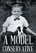 "Author Henry R. Vinson's Newly Released ""A Model Conservative"" Is A Bold And Frank Discussion On Taboo Subjects From The Christian Conservative Perspective"
