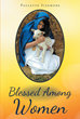 "Paulette Sizemore's newly released ""Blessed Among Women"" is a unique first-person narrative describing the intense emotions Mary felt surrounding Jesus's life and death."