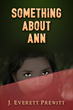Something About Ann: Stories of Love and Brotherhood