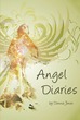 "Author Donnie Jones's New Book ""Poems from the Angel Diaries"" Is A Heartfelt Collection Of Touching Short Stories, Inspirational Anecdotes, And Thought-Provoking Verse"