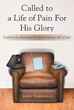 "Author Jodi Sackman's newly released ""Called to a Life of Pain For His Glory: A ninety day devotional for anyone living a life of pain"" is a guide to chronic pain."