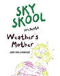 "Author John Paul Senwesky's Newly Released ""Sky Skool Presents: Weather's Mother"" Is an Engaging Story That Brings the Science of Meteorology to Life for Young Readers"