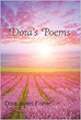 "Dora Fisher's New Book ""Dora's Poems"" is a touching, Christian filled, motivating, and inspiring book of various poems about everyday life she has encountered"