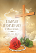 "Karen Lanier-Grant's Newly Released ""Women of Perseverance: If It Wasn't for God"" Shares The Emotional Stories Of How God Is Affecting The Lives Of Women Daily"