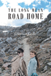 "Clarence Leslie's New Book ""The Long Mean Road Home"" Is a Captivating Tale That Reflects Strength and Determination When Faced with Trying Moments"